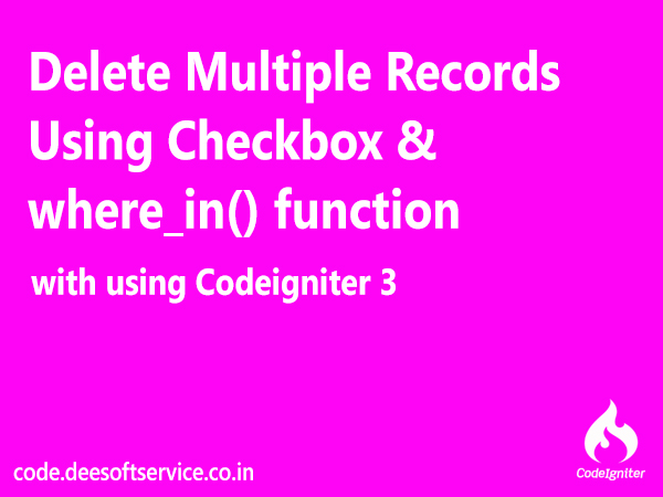 Multiple Delete Records Using Checkbox or where_in function in codeigniter