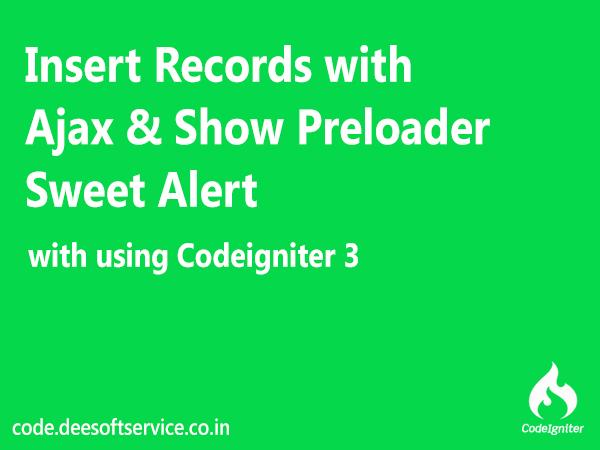Ajax Crud in Codeigniter Insert data Into Database with Ajax Codeigniter Sweetalert